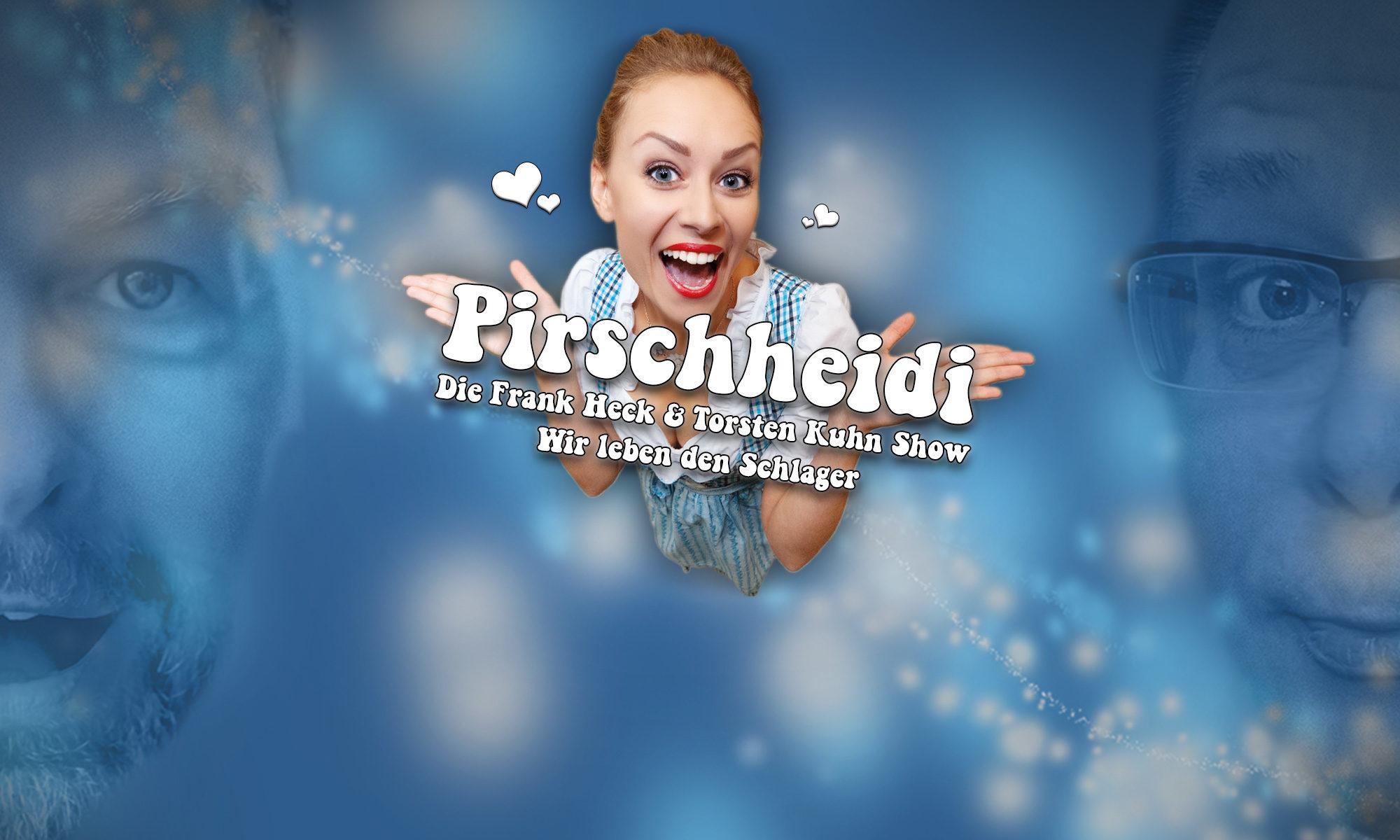 Pirschheidi - Die Frank Heck & Torsten Kuhn Show